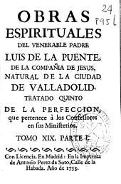 Tratado quinto, De la perfeccion que pertence a los confessores en sus ministerios