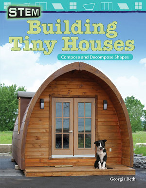 STEM  Building Tiny Houses  Compose and Decompose Shapes