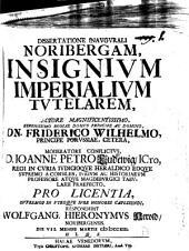 Diss. ... de Noriberga, insignium imperialium tutelari