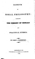 Elements of Moral Philosophy  Comprising the Theory of Morals and Practical Ethics     PDF