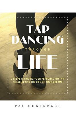Tap Dancing Through Life