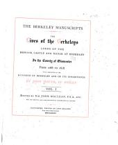 The Berkeley Manuscripts: The Lives of the Berkeleys, Lords of the Honour, Castle and Manor of Berkeley, in the County of Gloucester, from 1066 to 1618; with a Description of the Hundred of Berkeley and of Its Inhabitants, Volume 1