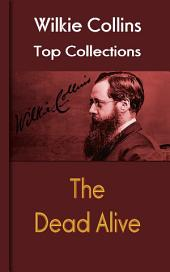 The Dead Alive: Wilkie Collins Top Collections
