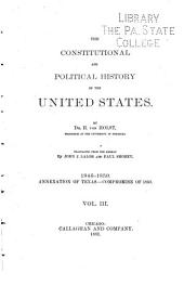 The Constitutional and Political History of the United States: 1846-1850. Annexation of Texas. Compromise of 1850 1881