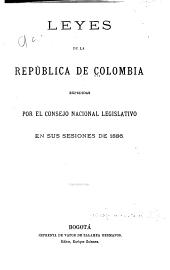 Leyes ... expedidas por el Consejo nacional legislativo en sus sesiones de 1886