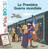 La première guerre mondiale: Mes P'tits docs HISTOIRE