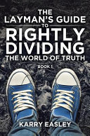 The Layman s Guide To Rightly Dividing The World of Truth PDF