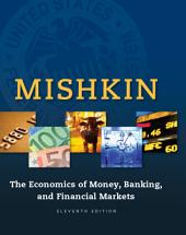 The Economics of Money, Banking and Financial Markets: Edition 11