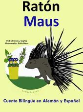 Aprender Alemán: Alemán para niños. Ratón - Maus: Cuento Bilingüe en Español y Alemán