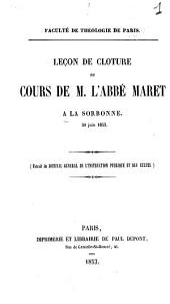 Leçon de clôture du cours de M. l'abbé Maret à la Sorbonne: 30 juin 1853