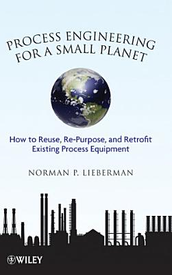 Process Engineering for a Small Planet
