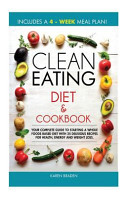 Clean Eating Diet And Cookbook Book PDF