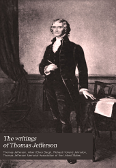The Writings of Thomas Jefferson: Volume 10