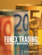 Forex Trading: 21 Costly Mistakes to Avoid