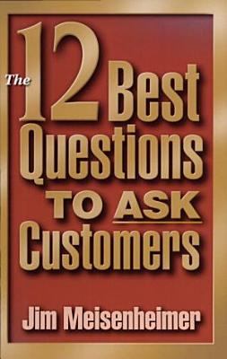 The 12 best Questions To Ask Customers