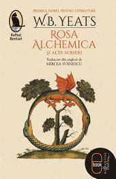 Rosa Alchemica şi alte scrieri