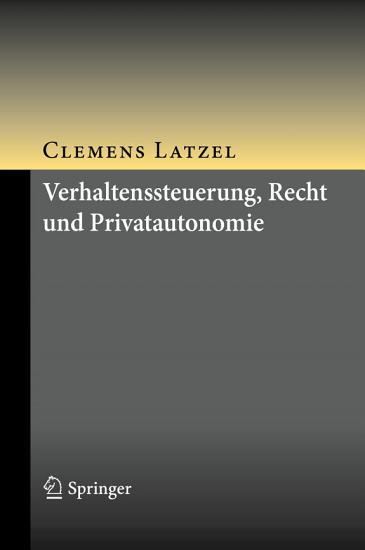 Verhaltenssteuerung  Recht und Privatautonomie PDF