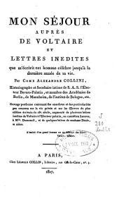 Mon séjour auprès de Voltaire et lettres que m'écrivit cet homme célèbre