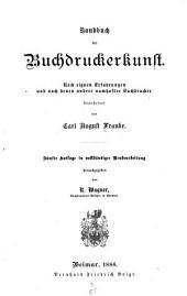 Handbuch der Buchdruckerkunst, nach eignen Erfahrungen und nach denen andrer namhafter Buchdrucker