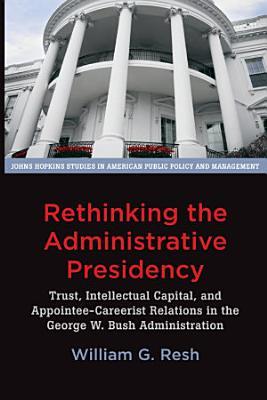 Rethinking the Administrative Presidency