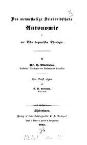 Den menneskelige Selvbevidstheds Autonomie i vor Tids dogmatiske Theologie, paa Dansk ndg. af L.B. Petersen