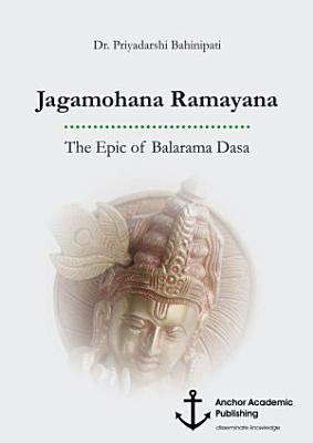 Jagamohana Ramayana  The Epic of Balarama Dasa