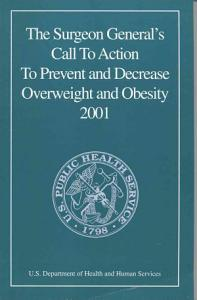 The Surgeon General s Call to Action to Prevent and Decrease Overweight and Obesity