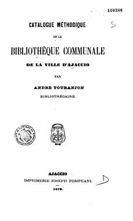 Catalogue m  thodique de la biblioth  que communale de la ville d Ajaccio PDF