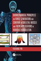 Biomechanical Principles on Force Generation and Control of Skeletal Muscle and their Applications in Robotic Exoskeleton PDF