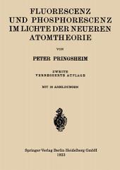 Fluorescenz und Phosphorescenz im Lichte der Neueren Atomtheorie: Ausgabe 2