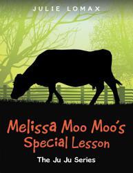Melissa Moo Moo s Special Lesson PDF