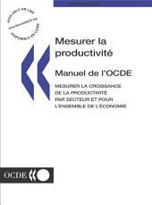 Mesurer la productivité - Manuel de l'OCDE Mesurer la croissance de la productivité par secteur et pour l'ensemble de l'économie: Mesurer la croissance de la productivité par secteur et pour l'ensemble de l'économie