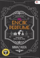 Hai, Encik Perfume!