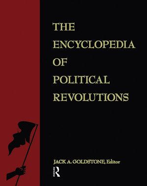 The Encyclopedia of Political Revolutions PDF