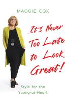 It   s Never Too Late to Look Great  PDF