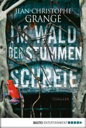 Im Wald der stummen Schreie: Thriller