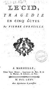 Le Cid, tragédie en cinq actes. Par Pierre Corneille
