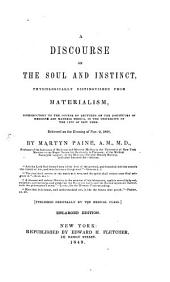 A Discourse on the Soul and Instinct, Physiologically Distinguished from Materialism: Introductory to the Course of Lectures on the Institutes of Medicine and Materia Medica, in the University of the City of New York ...