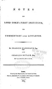 Notes on Lord Coke's First Institute; Or, Commentary Upon Littleton