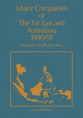 Major Companies of The Far East and Australasia 1990/91: Volume 1: South East Asia