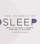 The Science of Sleep: What It Is, How It Works, and Why It Matters