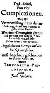 Trost-Schrift, von vier Complexionen: daß ist: Unterweisung in Zeit der Anfechtung ...