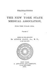 Transactions of the New York State Medical Association for the Year ...: Volume 1