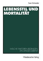 Lebensstil und Mortalität: Welche Faktoren bedingen ein langes Leben?