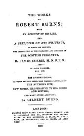 The Works of Robert Burns: With an Account of His Life, and a Criticism on His Writings, to which are Prefixed Some Observations on the Character and Condition of the Scottish Peasantry, Volume 3