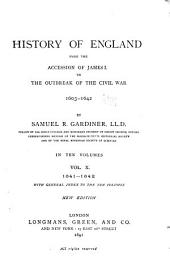 History of England from the Accession of James I. to the Outbreak of the Civil War, 1603-1642: Volume 10