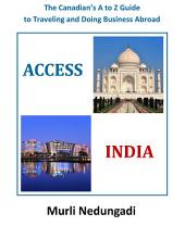 Access India: The Canadians A to Z Guide to Traveling and Doing Business Abroad