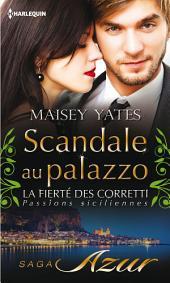 Scandale au palazzo: T8 - La fierté des Corretti : Passions siciliennes