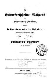 Die Culturfortschritte Mährens und Oesterreichisch-Schlesiens, besonders im Landbaue und in der Industrie, während der letzten hundert Jahre