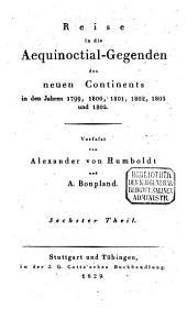 Reise in die Aequinoctial-Gegenden des neuen Continents in den Jahren 1799, 1800, 1801, 1802, 1803 und 1804: 6,1